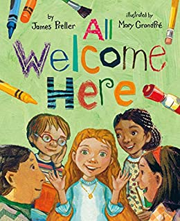 All Welcome Here by [James Preller, Mary GrandPre]