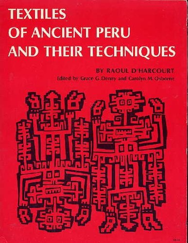 Textiles of Ancient Peru and Their Techniques