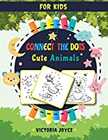 Connect the Dots for Kids: Cute Animals
