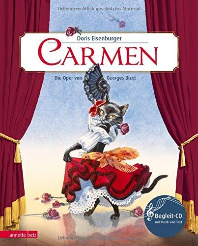 Carmen: Die Oper von Georges Bizet (Musikalisches Bilderbuch mit CD)