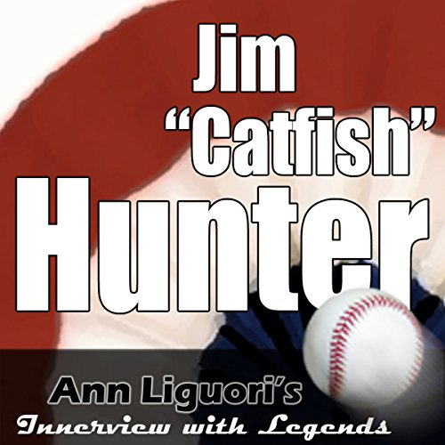 Ann Liguori's Audio Hall of Fame: Jim 'Catfish' Hunter audiobook cover art