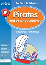 Pirates and Other Adventures: Role Play in the Early Years Drama Activities for 3-7 year-olds (Role-play in the Early Years)