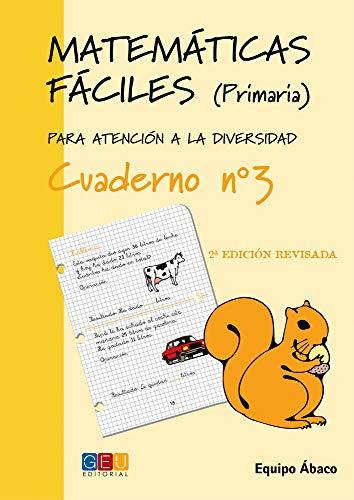 Matemáticas fáciles 3 / Editorial GEU / 1º Primaria / Mejora la resolución de ejercicios matemáticos / Recomendado como apoyo (Niños de 6 a 7 años)