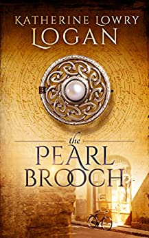 The Pearl Brooch: Time Travel Romance (The Celtic Brooch Book 9) by [Katherine Lowry Logan]