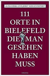 111 Orte in Bielefeld, die man gesehen haben muss