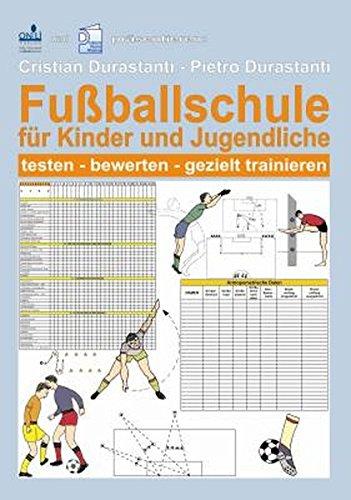 Fußballschule für Kinder- und Jugendliche: Testen - bewerten - gezielt trainieren