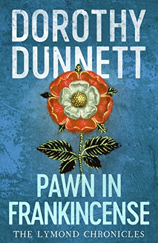 Pawn in Frankincense: The Lymond Chronicles Book Four by [Dorothy Dunnett]