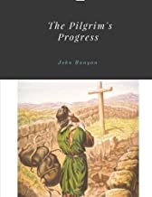 The Pilgrim's Progress by John Bunyan Unabridged 1678 Original Version
