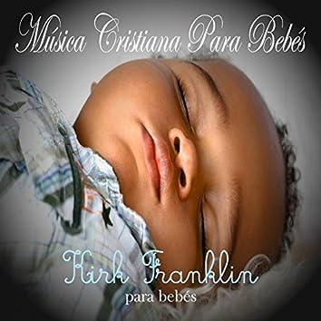 Música Cristiana Para Bebés: Kirk Franklin