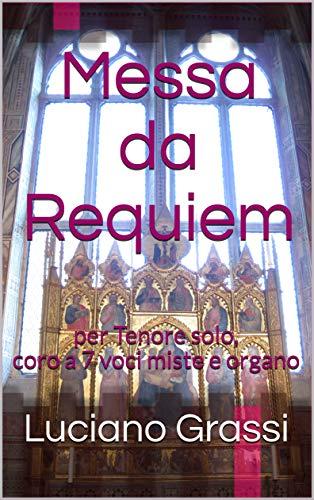 Messa da Requiem: per Tenore solo, coro a 7 voci miste e organo (Antologia corale Vol. 5)