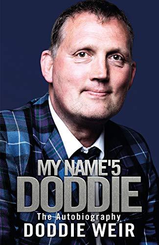 Weir, D: My Name'5 Doddie: The Autobiography