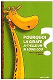Pourquoi la Girafe a-T-Elle un Si Long Cou ?
