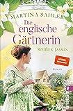 Die englische Gärtnerin - Weißer Jasmin: Roman von  Martina Sahler