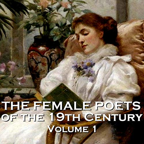Page de couverture de The Female Poets of the Nineteenth Century - Volume 1