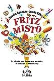 Fritz misto: Le ricette per imparare a capire il tedesco (e i tedeschi)