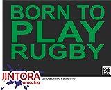 JINTORA Autocollant/Autocollant de Voiture - né pour Jouer au Rugby - 170x99 mm - JDM/Die Cut - Voiture/vitre / Ordinateur Portable/fenêtre - Vert