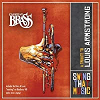 Swing That Music: Tribute to Louis Armstrong by CANADIAN BRASS (2010-01-26)