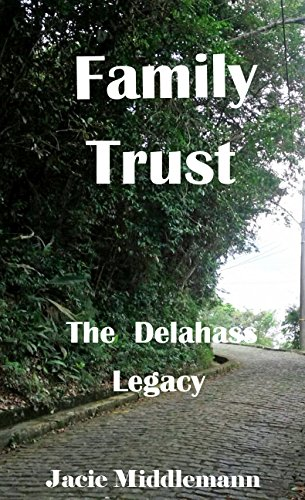 Family Trust (The Delahass Legacy Book 5) by [Jacie Middlemann]
