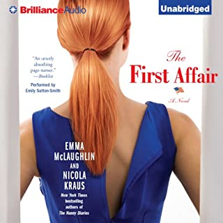 The First Affair     A Novel              By:                                                                                                                                 Emma McLaughlin,                                                                                        Nicola Kraus                               Narrated by:                                                                                                                                 Emily Sutton-Smith                      Length: 8 hrs and 29 mins     35 ratings     Overall 3.5