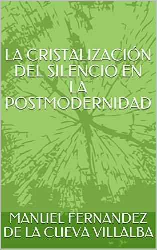 LA CRISTALIZACIÓN DEL SILENCIO EN LA POSTMODERNIDAD: Breviario interior. (FILOSOFÍA)