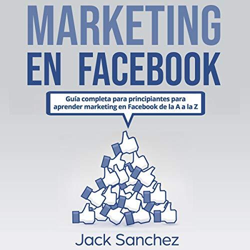 Marketing en Facebook [Facebook Marketing] audiobook cover art