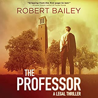 The Professor     McMurtrie and Drake Legal, Book 1              By:                                                                                                                                 Robert Bailey                               Narrated by:                                                                                                                                 Eric G. Dove                      Length: 10 hrs and 22 mins     2,927 ratings     Overall 4.4