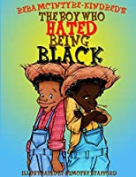 The Boy Who Hated Being Black