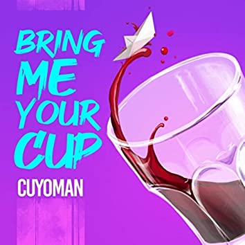 Bring Me Your Cup (feat. Chelo Zimbabwe)