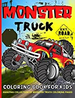 Monster Truck Coloring Book For Kids Ages 4-8: Monster Trucks Coloring Book For Boys And Girls Awesome Monster Truck Coloring Books For Children Ages 3-5, 4-8