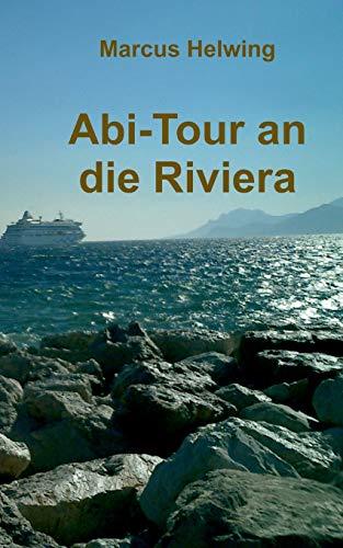 Abi-Tour an die Riviera: Eine Klasse zwischen Goethes italienischer Reise und Krauses balearischem Ballermann