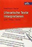 Literarische Texte interpretieren: Lyrik - Prosa - Drama - Friedmann Harzer