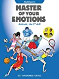 Master of your Emotions - MultiSports: Attitude: the 5th skill (Sport-Attitude) (English Edition)
