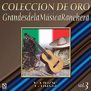 Colección De Oro: Grandes De La Música Ranchera, Vol. 3