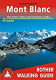 Around Mont Blanc. The finest valley and mountain walks: Rother Walking Guide