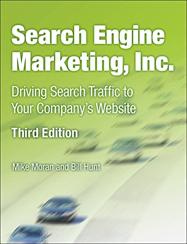 Search Engine Marketing, Inc.: Driving Search Traffic to Your Company\'s Website (IBM Press) (English Edition)