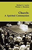 Church: A Spirited Communion (Theology And Life)