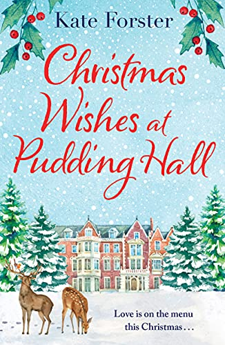 Christmas Wishes at Pudding Hall: A gorgeous Christmas romance to sweep you off of your feet! (English Edition)