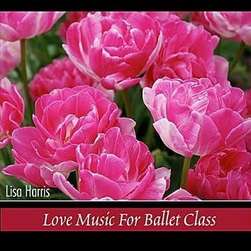 Love Music for Ballet Class