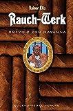 Rauch-Werk: Brevier zur Havanna - Rainer Klis