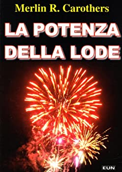 Paperback La potenza della lode [Italian] Book