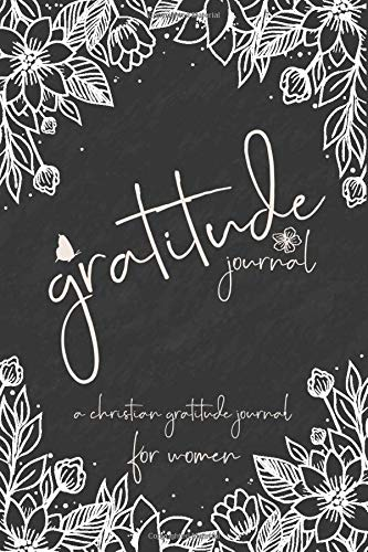 Gratitude Journal For Women: 52 - Week Daily Christian Attitude of Gratitude Journal / The One Minute Gratitude Journal / Writing Journal To Help Practice Positive Thinking