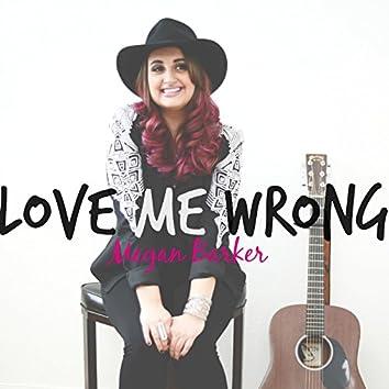 Love Me Wrong