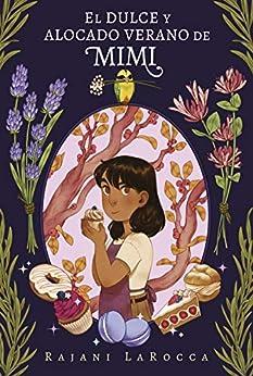 El dulce y alocado verano de Mimi (Roca Juvenil) (Spanish Edition) by [Rajani LaRocca, María Enguix]