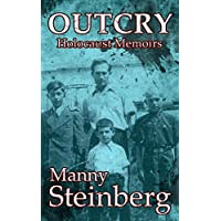 Outcry: Holocaust Memoirs (Holocaust Survivor Memoirs World War II Book 1) Kindle Edition by Manny Steinberg for Free