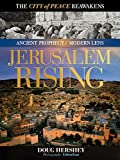 Jerusalem Rising: The City of Peace Reawakens (Ancient Prophecy / Modern Lens)