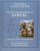 The First and Second Book of Samuel: Catholic Edition (The Ignatius Catholic Study Bible)