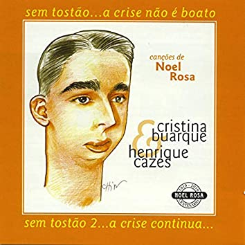 Sem Tostão... A Crise Não É Boato / Sem Tostão 2... A Crise Continua