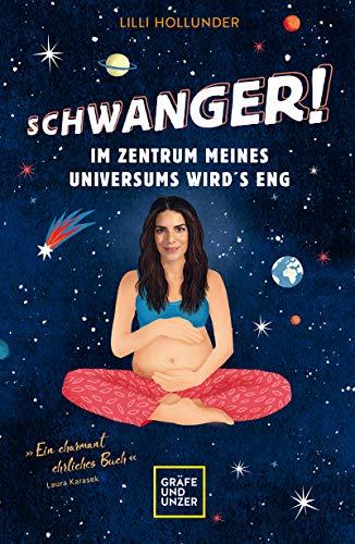 Schwanger! Im Zentrum meines Universums wird's eng (Schwangerschaft & Geburt)