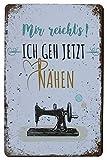 Hioni Mir Reicht's Ich GEH Jetzt Nähen Vintage Blechschild
