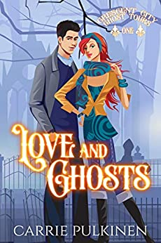 Love and Ghosts: A Haunting Paranormal Mystery Romance (Crescent City Ghost Tours Book 1) by [Carrie Pulkinen]